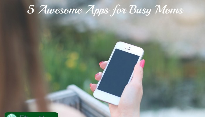 5 Awesome Apps for Moms