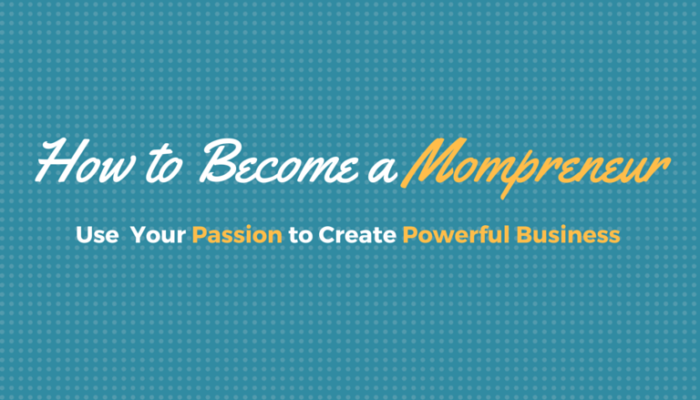 Become a Powerful Mompreneur ( Free Worksheet)