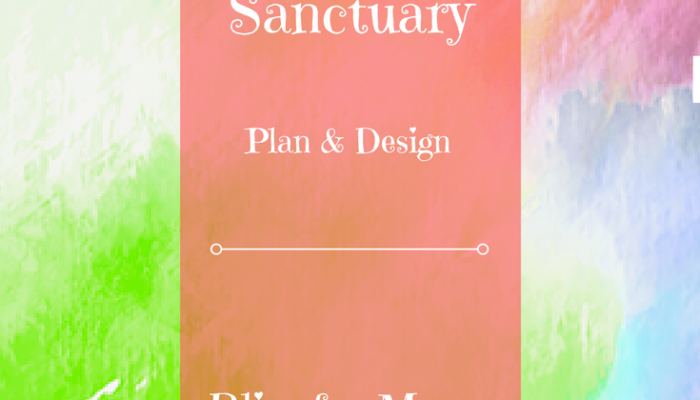Sanctuary – A Guide to Design Your Personal Space